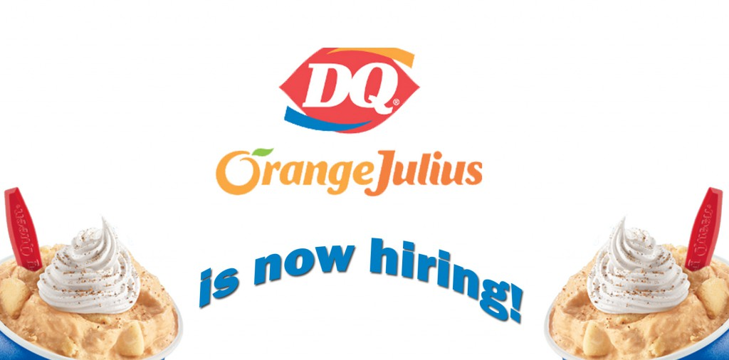 Dairy Queen/Orange Julius is hiring
